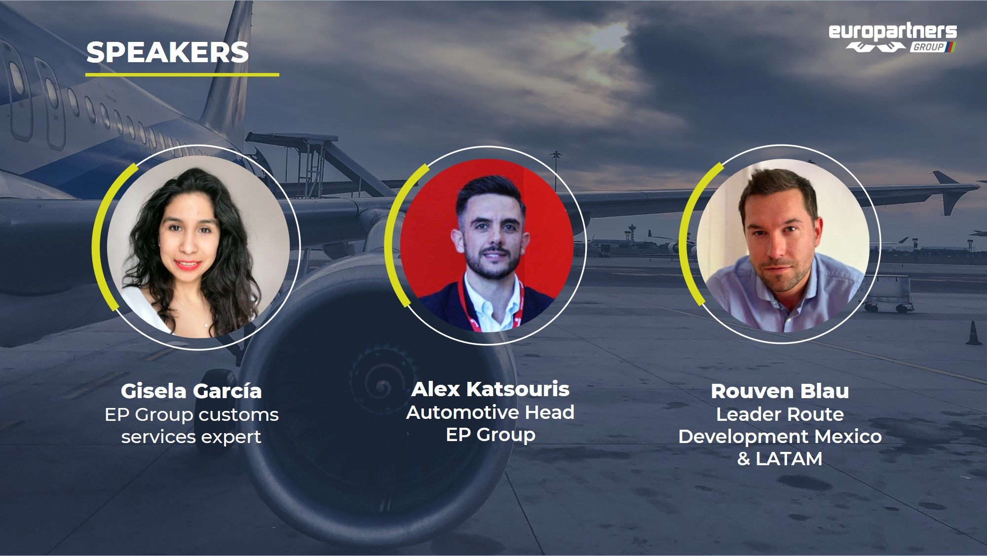 Webinar speakers were Gisela García, EP Group customs services expert, Alexander Katsouris, EP Automotive director and Rouven Blau, Leader Route development for Mexico and Latin America