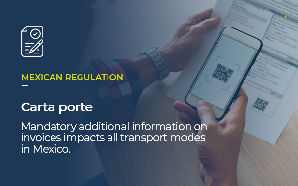 Over the picture of a person scanning a QR Code, it's written MEXICAN REGULATION Carta porte Mandatory additional information on invoices impacts all transport modes in Mexico.